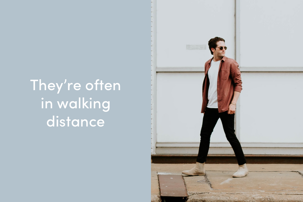 They're often in walking distance