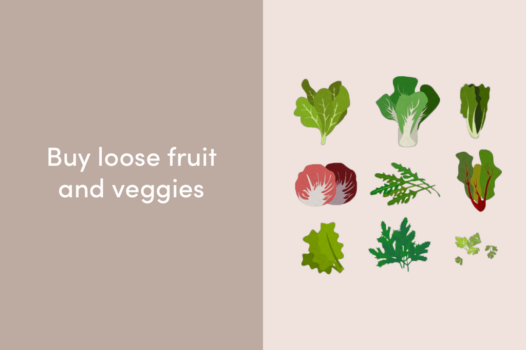 Buy loose fruit and veggies