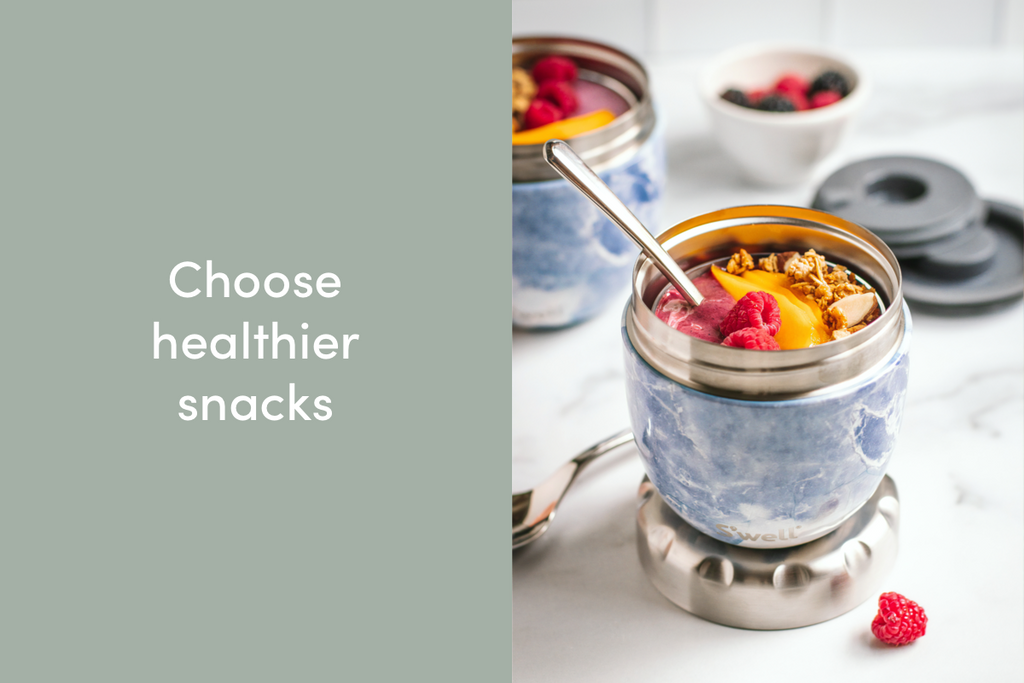 Choose healthier snacks