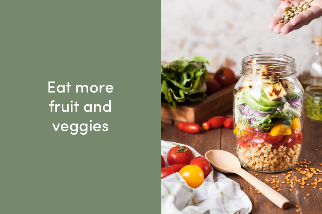 Eat more fruit and veggies