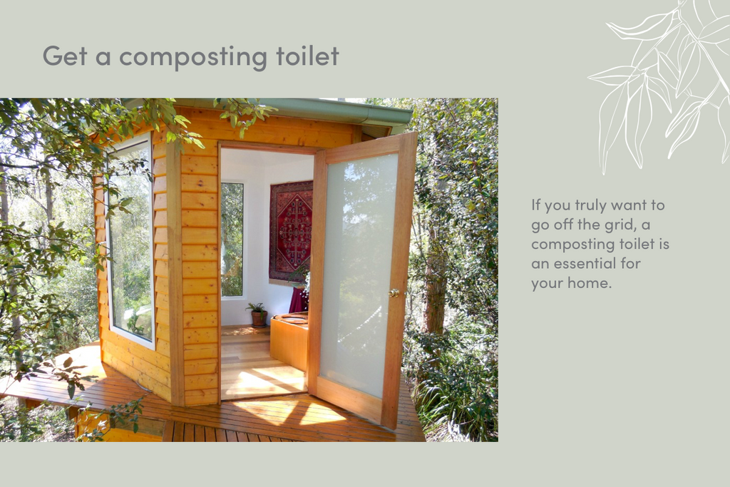 Get a composting toilet