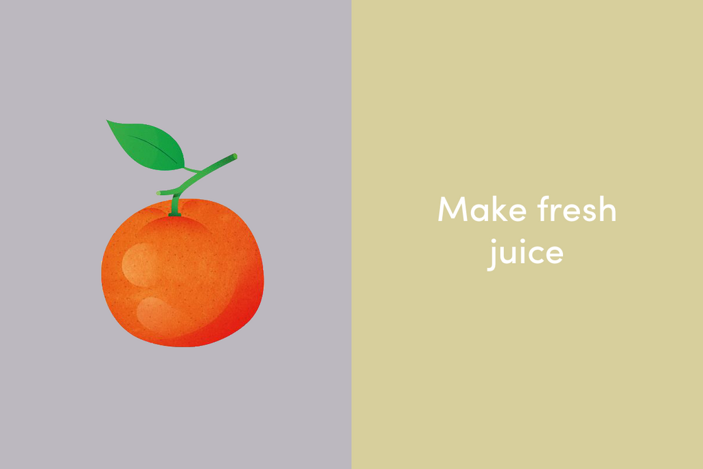 Make fresh juice