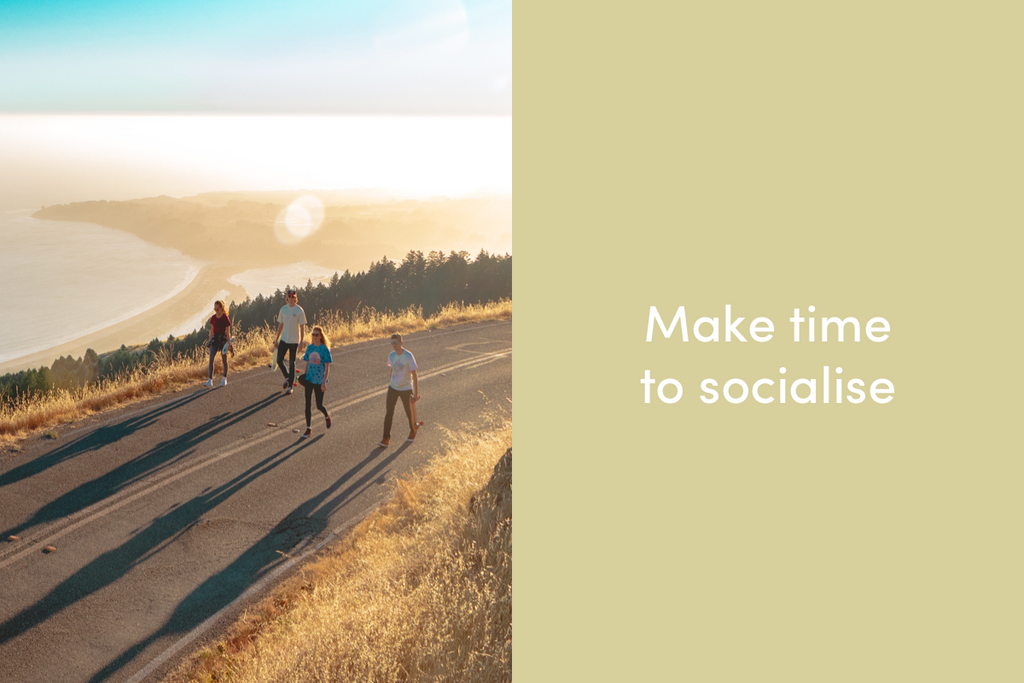 Make time to socialise