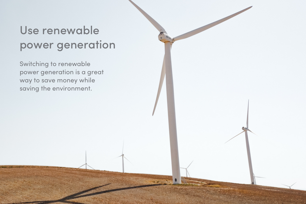 Use renewable power generation