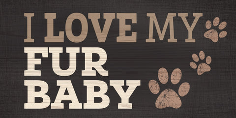 "Pet Sign Wood I Love My Fur Baby 10""x5"""
