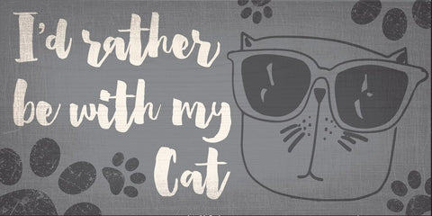 "Pet Sign Wood I'd Rather Be With My Cat 10""x5"" - Special Order"
