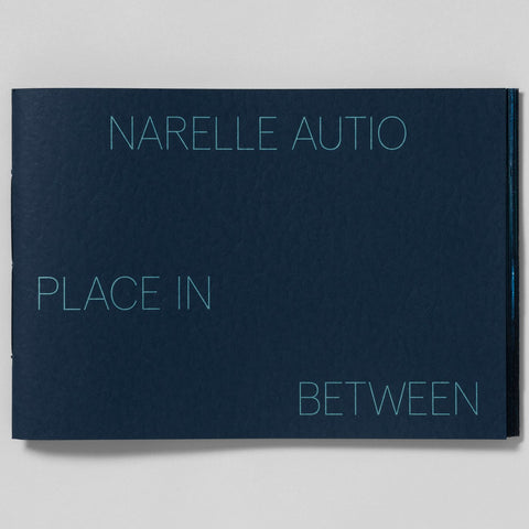 Narelle Autio 'Place In Between' publication, signed