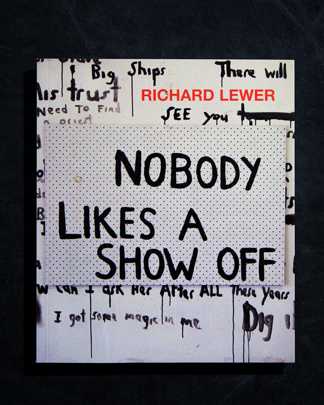 Richard Lewer 'Nobody likes a show off' catalogue