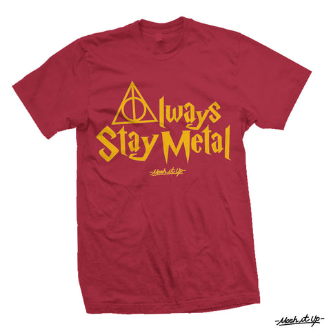 """Always Stay Metal"" Tee"