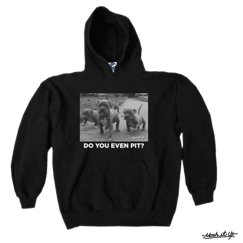 """Do You Even Pit?"" Hoodie"