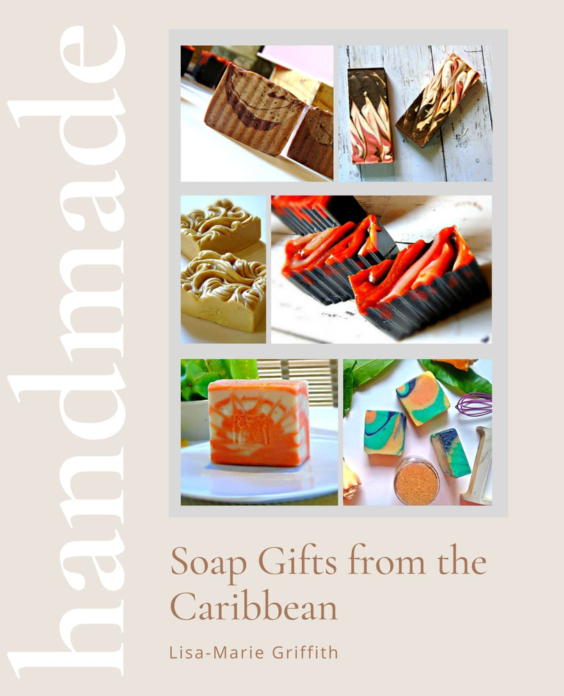 Handmade Soap Gifts from the Caribbean: Hard copy-Shipping Included