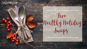 Five Healthy Holiday Swaps!
