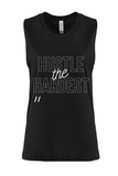 Hustle The Hardest Muscle Tank