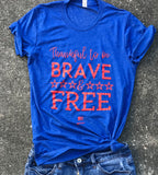 Thankful to be BRAVE AND FREE Tee