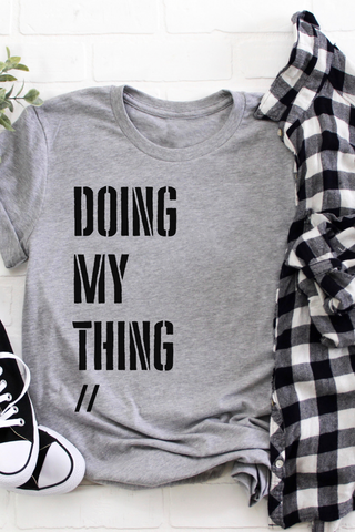 DOING MY THING Tee Shirt UNISEX