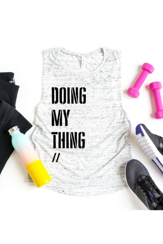 """Doing My Thing"" Muscle Tank Top"
