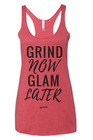 Grind Now Glam Later Racerback Tank