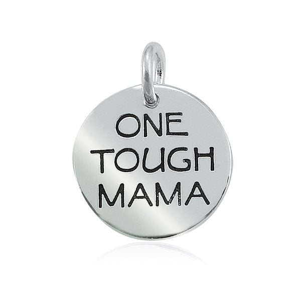 One Tough Mama Charm