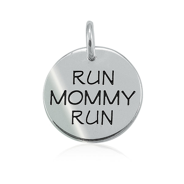 Run Mommy Run Charm