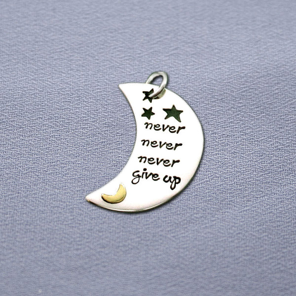 Never Never Never Give Up Moon Pendant