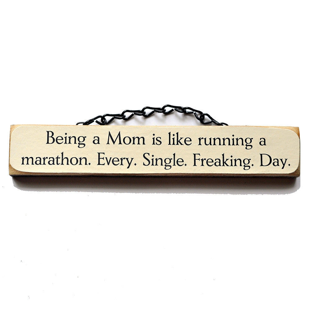 Being A Mom Is Like Running A Marathon -Every. Single. Freaking. Day