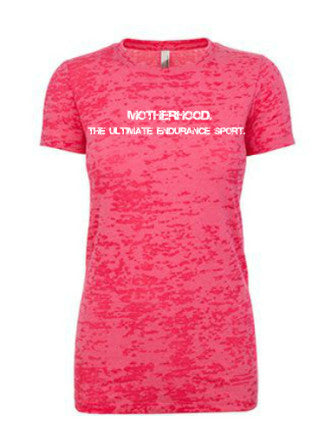 Motherhood. The Ultimate Endurance Sport Burnout T