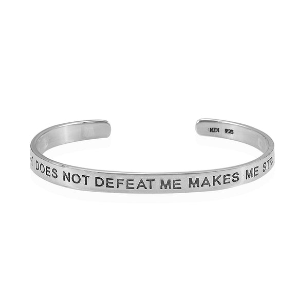 What Does Not Defeat Me Makes Me Stronger Cuff