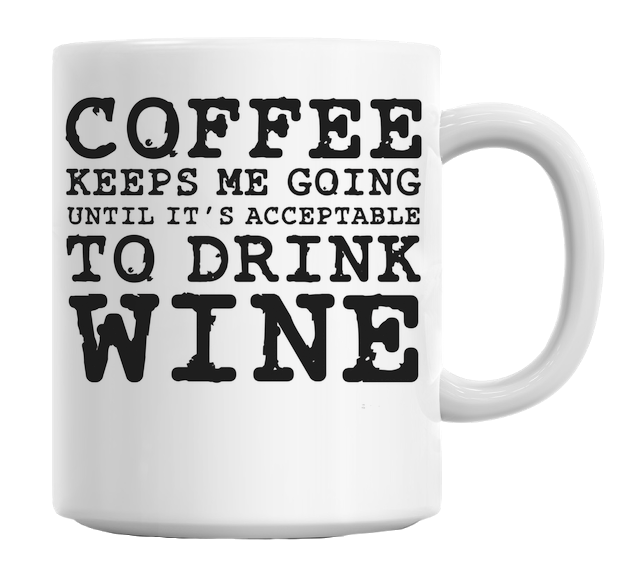 Metal Wal WP/_FUN/_079 Coffee keeps me going until it/'s acceptable to drink WINE