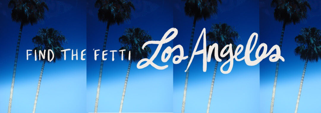 Find The Fetti: Los Angeles