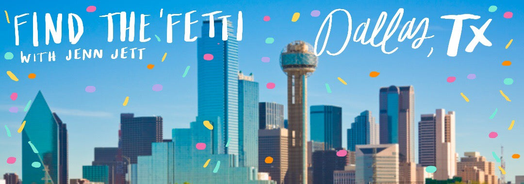 Find The Fetti: Dallas