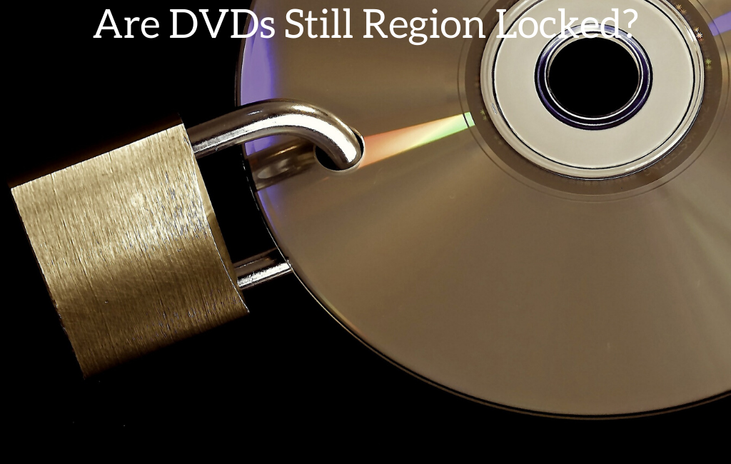 Are DVDs Still Region Locked?