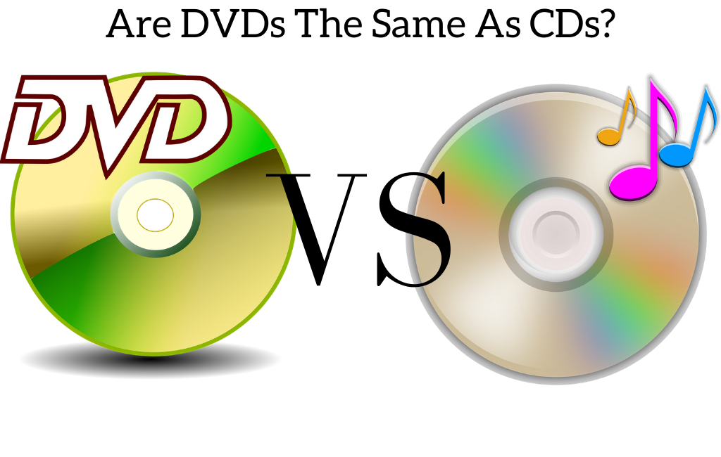 Are DVDs The Same As CDs?