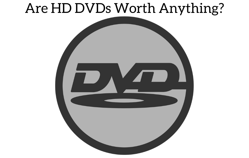 Are HD DVDs Worth Anything?
