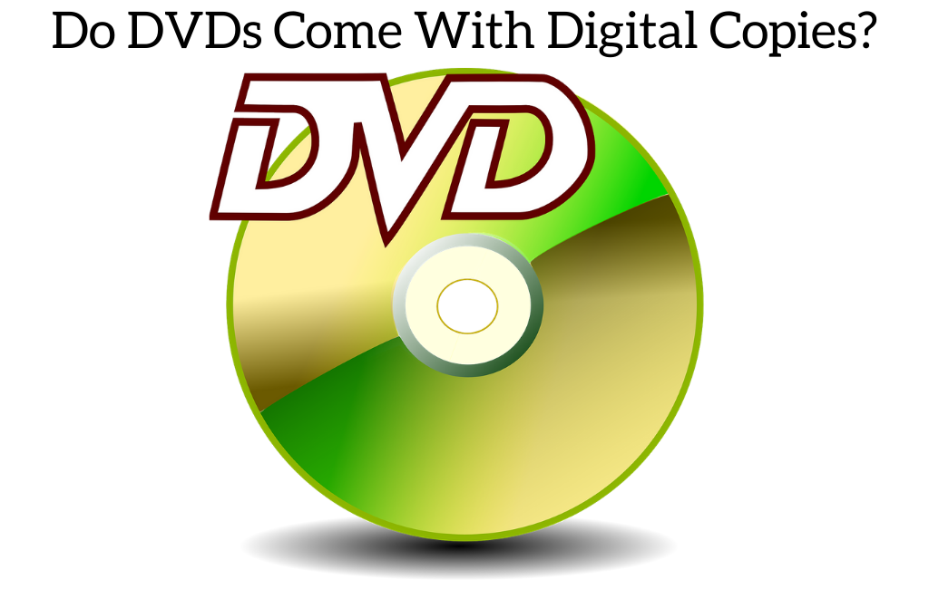 Do DVDs Come With Digital Copies?