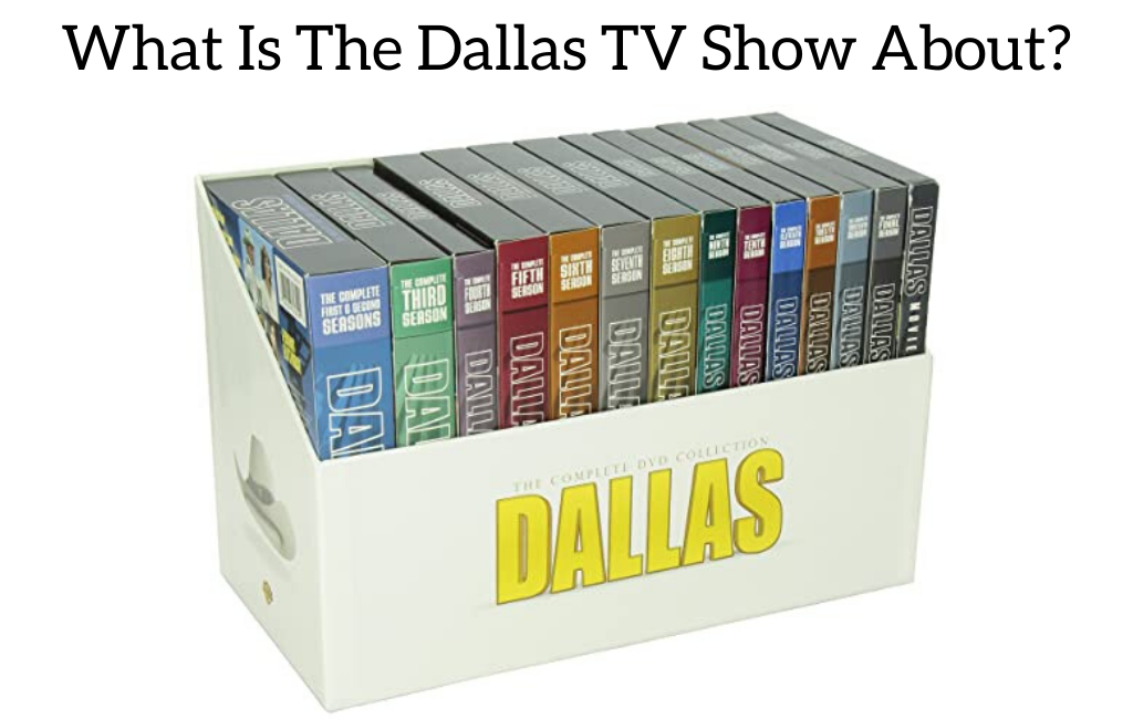 What Is The Dallas TV Show About?