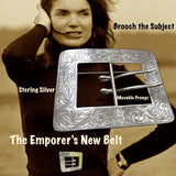 """The Emperor's New Belt"" Brooch"