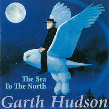 Garth Hudson - The Sea To The North (CD)