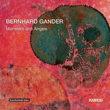 Bernhard Gander: Monsters And Angels (CD)