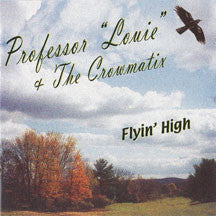 Professor Louie & The Crowmatix - Flyin' High (CD)