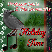 Professor Louie & The Crowmatix - Holiday Time (CD)