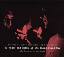 Horacio El Negro Hernandez & Robby Ameen - Robby and Negro at The Third World War (CD)