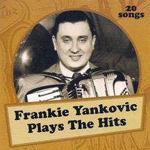 Frankie Yankovic - Plays The Hits (CD)