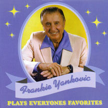 Frankie Yankovic - Plays Everyone's Favorites (CD)