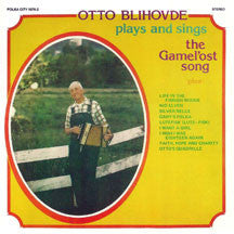 Otto Blihovde - Plays And Sings The Gamel'ost Song (CD)