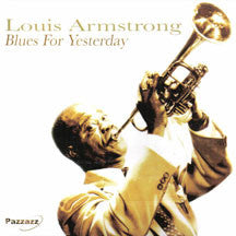 Louis Armstrong - Blues For Yesterday (CD)
