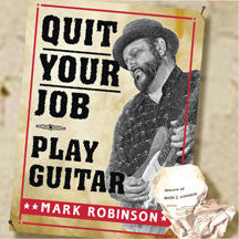 Mark Robinson - Quit Your Job - Play Guitar (CD)