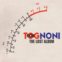 Rob Tognoni - The Lost Album (CD)