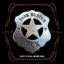 Tank Buster Jack - Rock 'n' Roll Never Dies (CD)