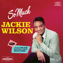 Jackie Wilson - So Much + Jackie Sings The Blues + 6 Bonus Tracks (CD)