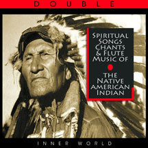 Spiritual Songs, Chants & Flute Music Of The Native American Indian (CD)